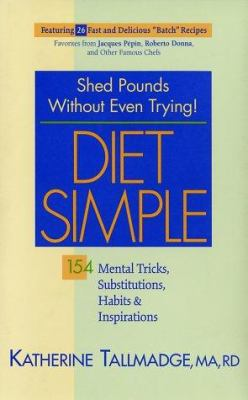 Diet simple : shed pounds without even trying! 154 mental tricks, substitutions, habits & inspirations