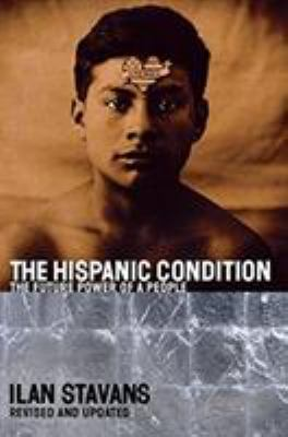 The Hispanic condition : the power of a people