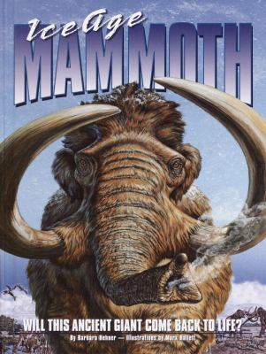 Ice Age mammoth : will this ancient giant come back to life?