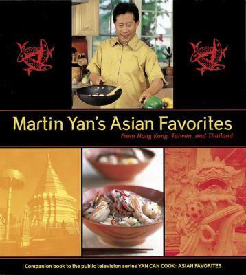 Martin Yan's Asian favorites : from Hong Kong, Taiwan, and Thailand