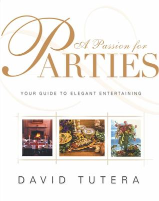 A passion for parties : your guide to elegant entertaining