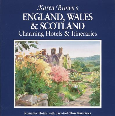Karen Brown's England, Wales & Scotland : charming hotels & itineraries