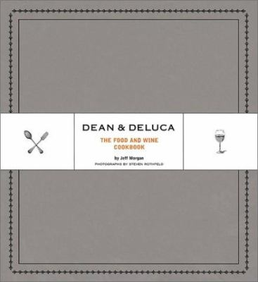 The Dean & DeLuca book of food and wine