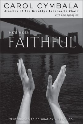 He's been faithful : trusting God to do what only He can do