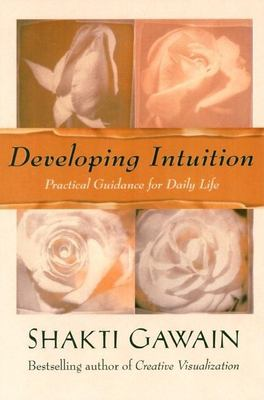 Developing intuition : practical guidance for daily life