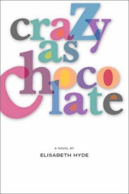 Crazy as chocolate : a novel