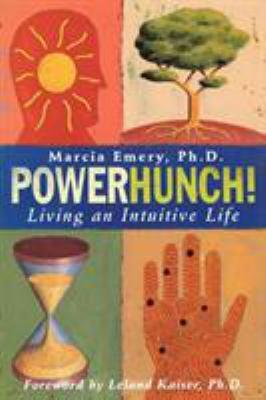PowerHunch! : living an intuitive life