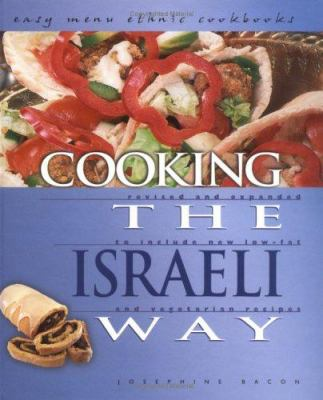 Cooking the Israeli way : revised and expanded to include new low-fat and vegetarian recipes