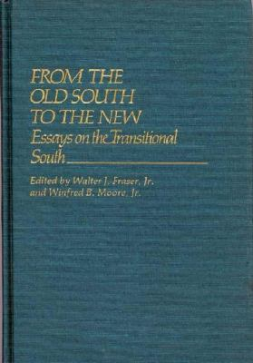 From the Old South to the new : essays on the transitional South