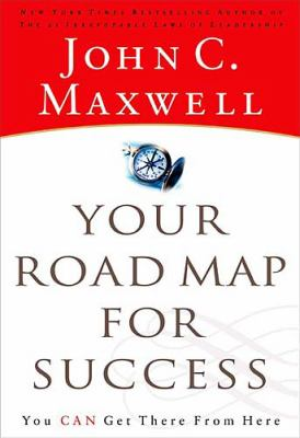 Your road map for success / John C. Maxwell.