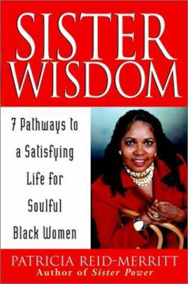 Sister wisdom : 7 pathways to a satisfying life for soulful black women