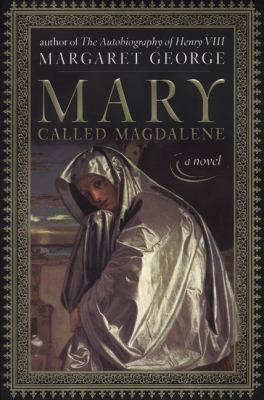 Mary, called Magdalene / Margaret George.