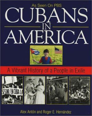 Cubans in America : a vibrant history of a people in exile