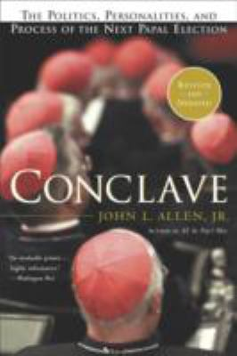 Conclave : the politics, personalities, and process of the next papal election