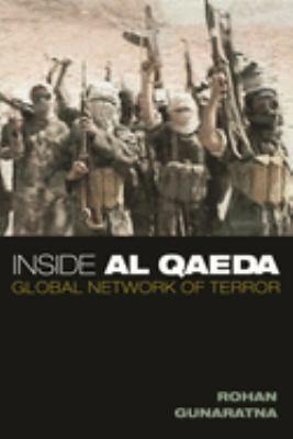 Inside Al Qaeda : global network of terror
