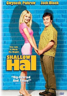 Shallow Hal / Twentieth Century Fox presents a Conundrum Entertainment production ; produced by Bradley Thomas, Charles B. Wessler, Bobby Farrelly & Peter Farrelly ; written by Sean Moynihan & Peter Farrelly & Bobby Farrelly ; directed by Bobby Farelly & Peter Farrelly.