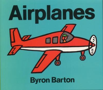 Airplanes / Byron Barton.