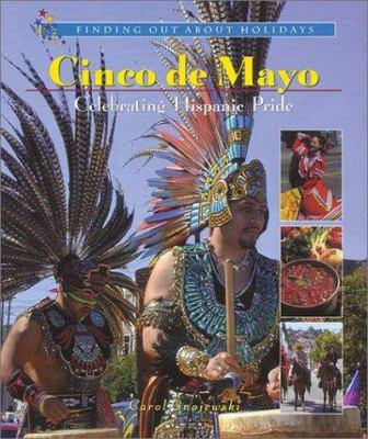Cinco de Mayo : celebrating Hispanic pride / Carol Gnojewski.