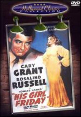 His girl Friday [videorecording] / Columbia Pictures Corporation ; screen play by Charles Lederer ; directed by Howard Hawks.