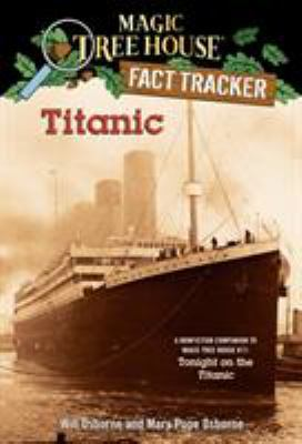 Titanic : a nonfiction companion to Tonight on the Titanic / by Will Osborne and Mary Pope Osborne ; illustrated by Sal Murdocca.