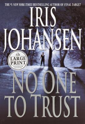 No one to trust / Iris Johansen.