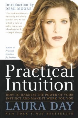 Practical intuition : how to harness the power of your instinct and make it work for you