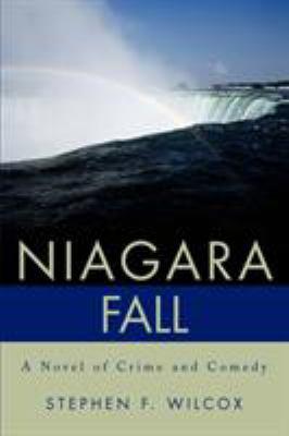 Niagara Fall : a novel of crime and comedy