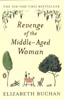 Revenge of the middle-aged woman / by Elizabeth Buchan.