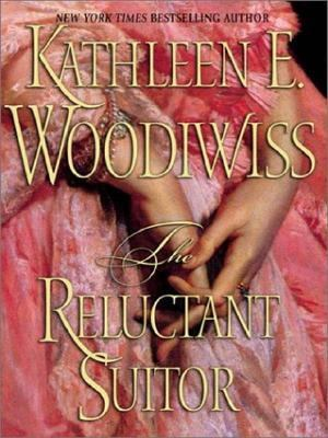 The reluctant suitor / Kathleen E. Woodiwiss.