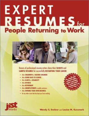 Expert resumes for people returning to work / Wendy S. Enelow and Louise M. Kursmark.