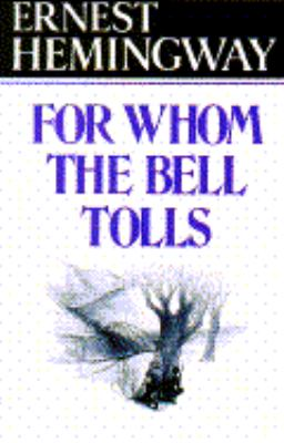 For whom the bell tolls / by Ernest Hemingway.