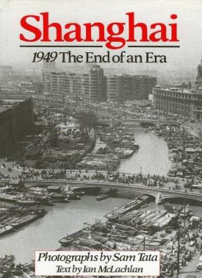 Shanghai : 1949 : the end of an era