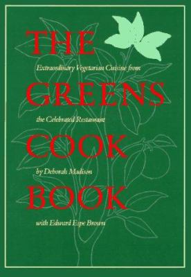 The Greens cook book : extraordinary vegetarian cuisine from the celebrated restaurant