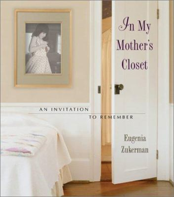 In my mother's closet : an invitation to remember