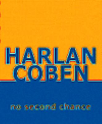 No second chance [sound recording] / by Harlan Coben.