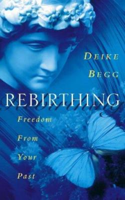 Rebirthing : freedom from your past