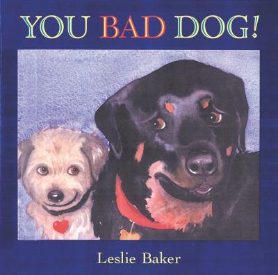 You bad dog