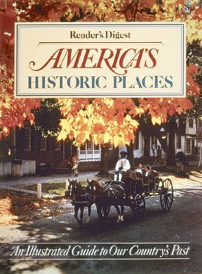 America's historic places : an illustrated guide to our country's past / Reader's digest.