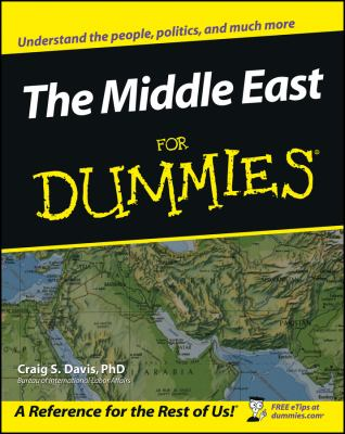 The Middle East for dummies / by Craig S. Davis.