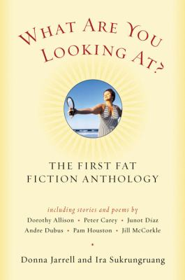 What are you looking at? : the first fat fiction anthology