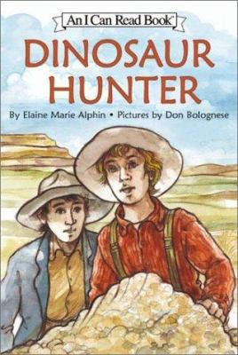Dinosaur hunter / story by Elaine Marie Alphin ; pictures by Don Bolognese.