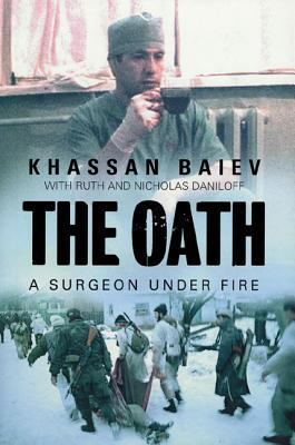 The Oath : a surgeon under fire