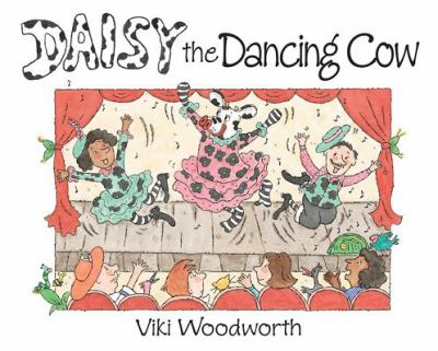 Daisy the dancing cow / by Viki Woodworth.