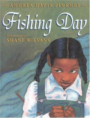 Fishing day / Andrea Davis Pinkney ; illustrated by Shane Evans.
