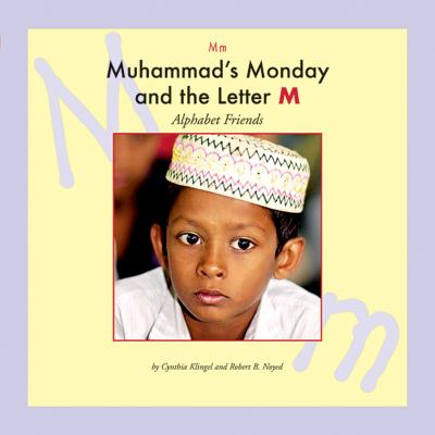 Muhammad's Monday and the letter M / by Cynthia Klingel and Robert B. Noyed.