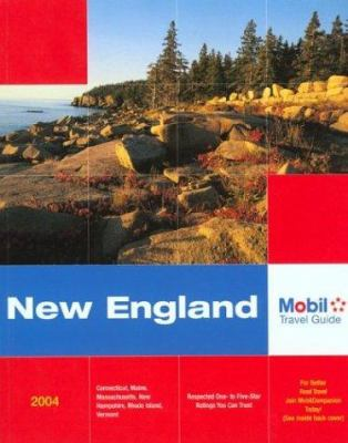 Mobil travel guide. New England, 2004 : Connecticut, Maine, Massachusetts, New Hampshire, Rhode Island, Vermont.