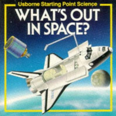 What's out in space?.