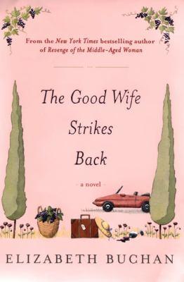 The good wife strikes back / Elizabeth Buchan.