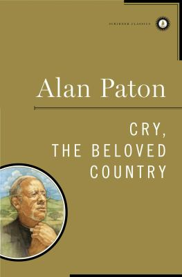 Cry, the beloved country / Alan Paton.
