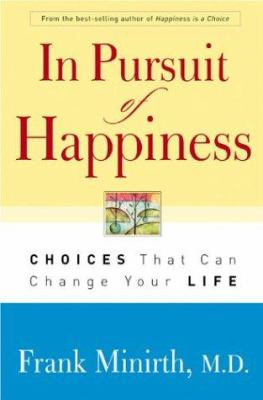 In pursuit of happiness : choices that can change your life